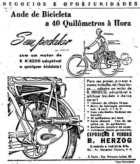 Bicicleta Turbinada de B. Herzog, de 1941. Bicicleta com pequeno motor acoplado que garantia uma velocidade de 40 km/h.