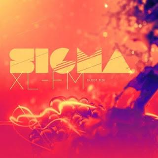 Sigma  - XL FM Guest Mix