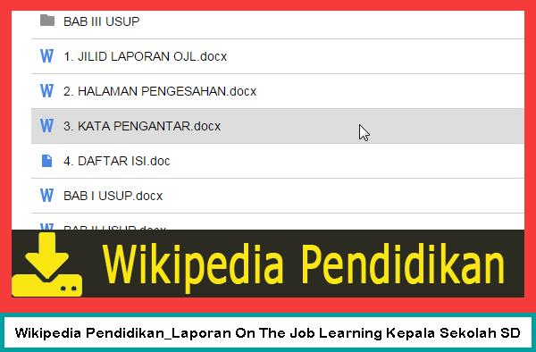 Wikipedia Pendidikan_Laporan dan Lampiran On The Job Learning Kepala Sekolah SD