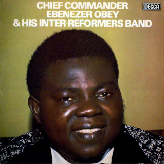Chief Commander Ebenezer Obey& his Inter-Reformers Band,Decca West Africa 1974