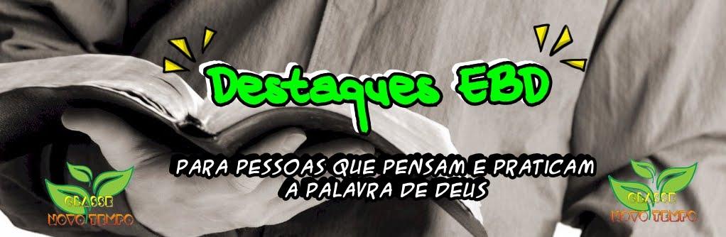 Destaques EBD Novo Tempo