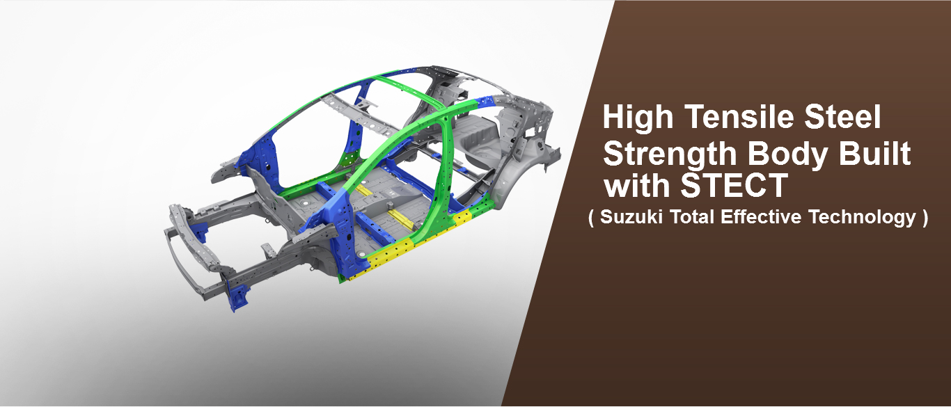 High Tensile Steel Strength body built with STECT ( Suzuki Total Effective Technology )