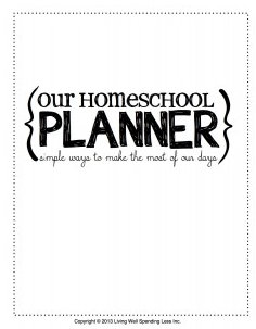 http://www.livingwellspendingless.com/our-homeschool-planner/