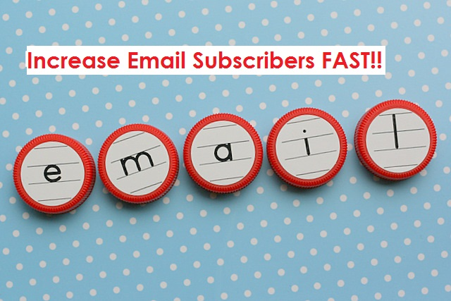 increase email subscribers fast