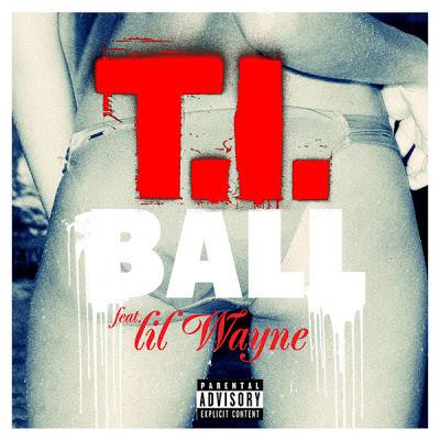 T.I. - Ball ft. Lil Wayne