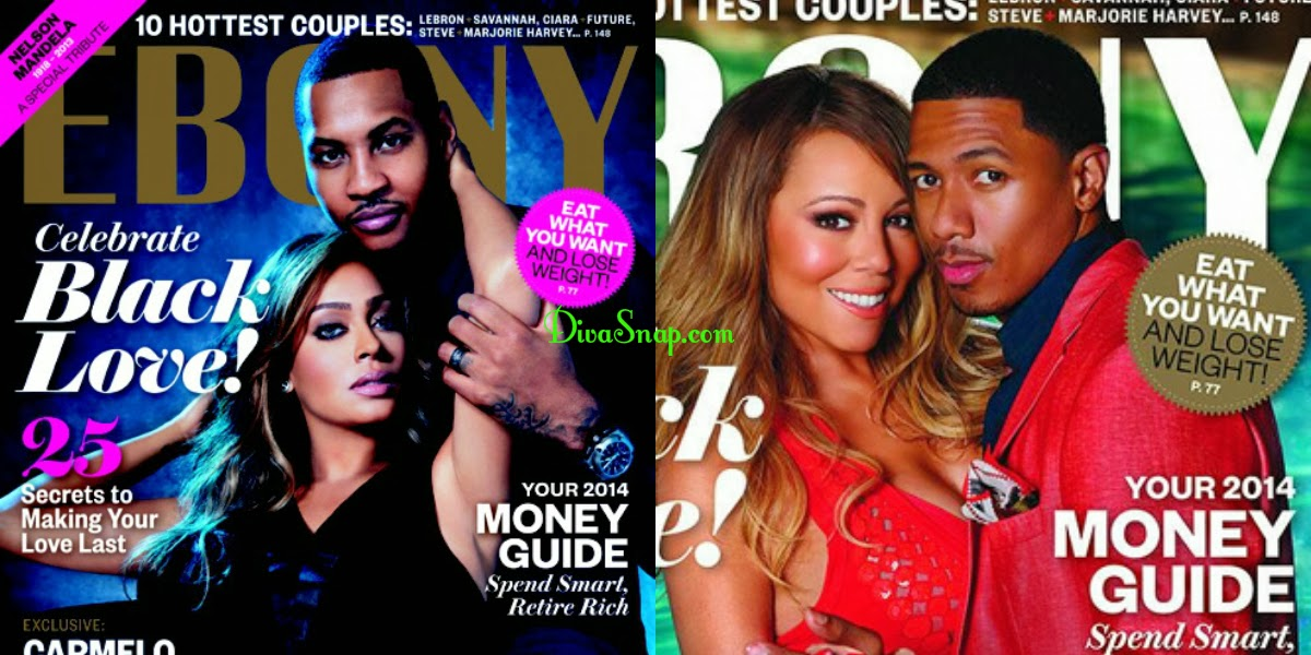 BLACK LOVE: LA LA & CARMELO ANTHONY, MARIAH CAREY & NICK CANNON, COVER EBONY-DivaSnap.com