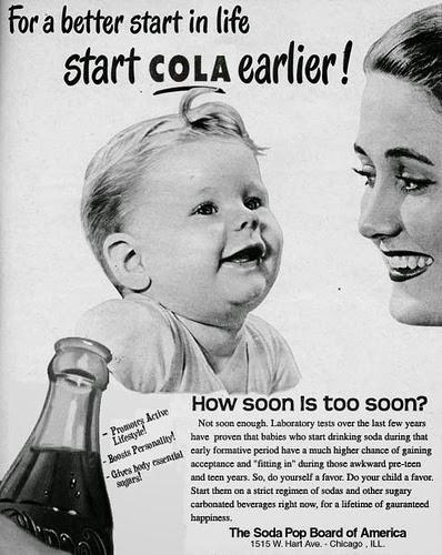 Campanha para incentivo ao consumo de refrigerantes desde cedo. Veiculada nos anos 50, nos Estados Unidos.