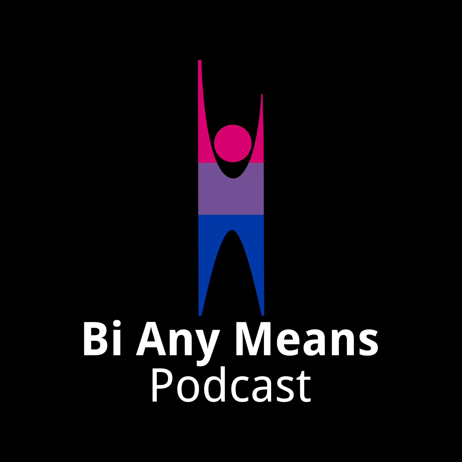 Bi Any Means Podcast
