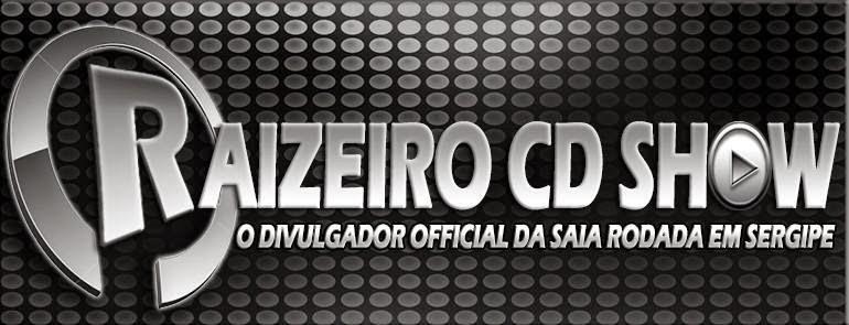 Raizeiro CD Show