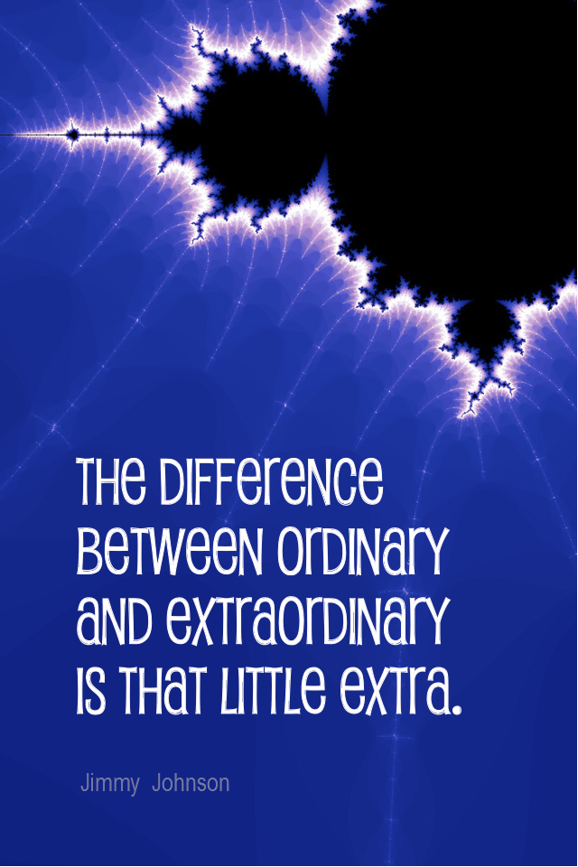 visual quote - image quotation for ENTHUSIASM - The difference between ordinary and extraordinary is that little extra. - Jimmy Johnson