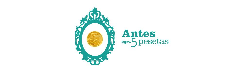 Antes con 5 pesetas