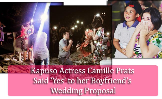 Kapuso Actress Camille Prats Said 'Yes' to her Boyfriend's Wedding Proposal