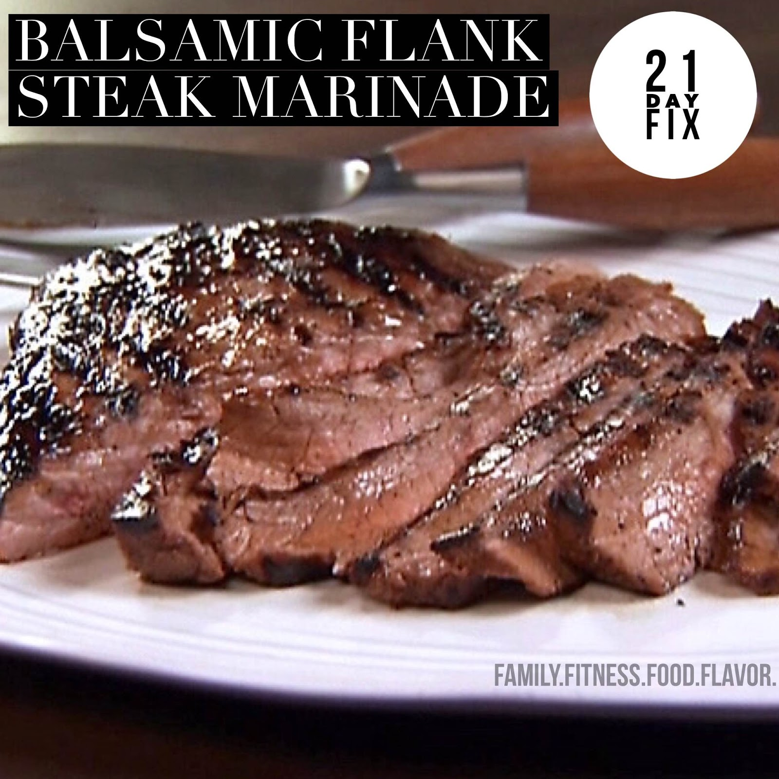 ... Food. Flavor. : Balsamic Flank Steak Marinade - 21 Day Fix Approved