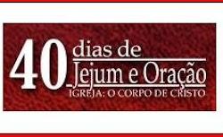 Campanha de 40 dias de Jejum e Oração