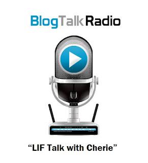 LIF Talk With Cherie On BlogTalkRadio
