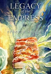 LEGACY OF THE EMPRESS by Rebecca Knight
