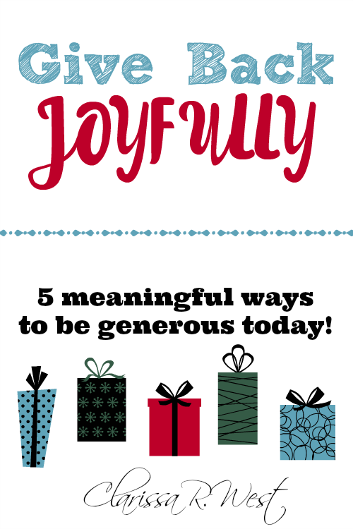 There are so many ways to give back joyfully and meaningfully. If you have ever been on the receiving end of some one's generosity (we all have been, haven't we??), then you know how much hope and comfort that any small act of kindness can bring! Here are a 5 ways to give back joyfully.