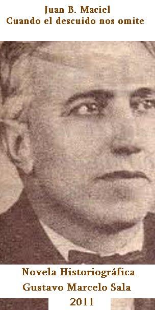 Juan B. Maciel. Cuando el Descuido Nos Omite