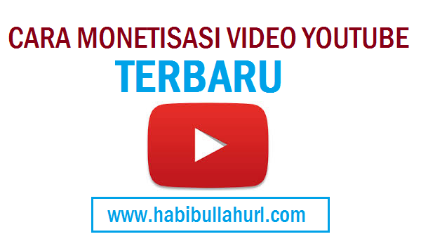 Cara Monetisasi Video Youtube