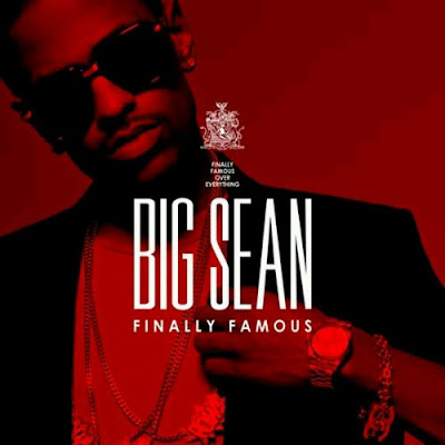 big sean album cover. BIG SEAN - quot;FINALLY FAMOUS