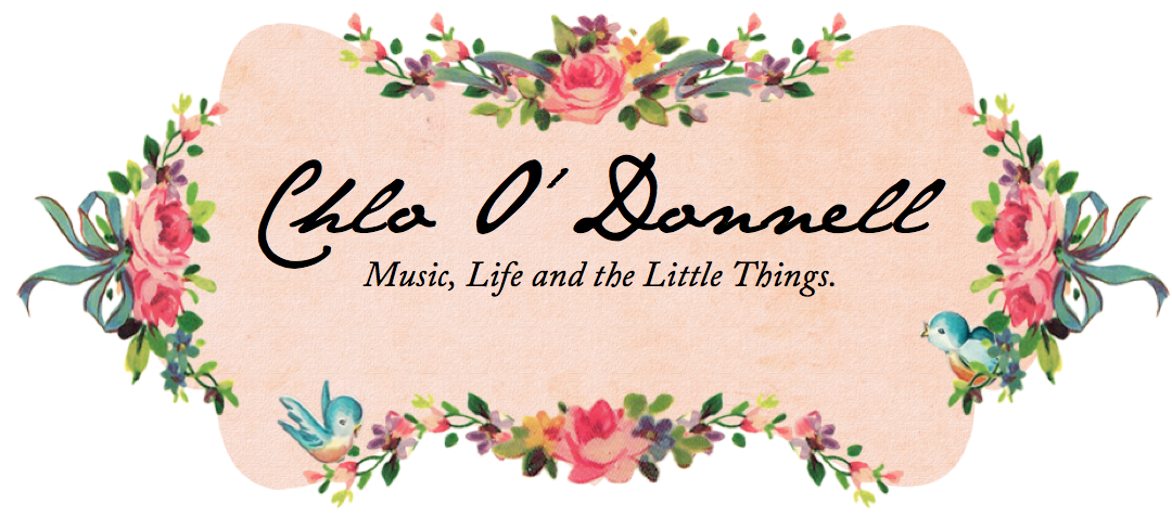 Chlo O'Donnell | Music, Life and the Little Things