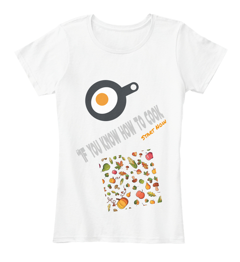 If You Know How To Cook women T-shirts