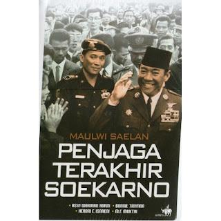 Toko Buku Online Surabaya | MAULWI SAELAN PENJAGA TERAKHIR SOEKARNO