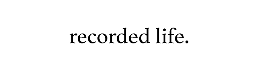 Recorded life