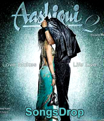 Aashiqui 2 Hindi Movie Mp3 Songs Download