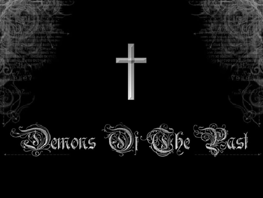 † Demons Of The Past †