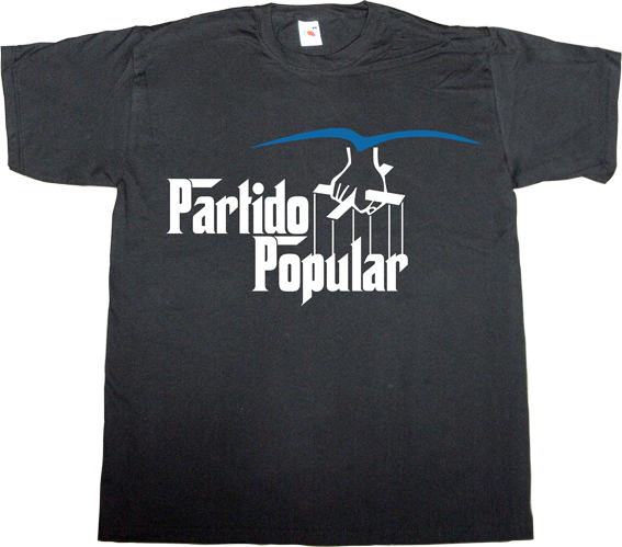 mafia corruption pp partido popular useless spanish politics useless kingdoms spain is different t-shirt ephemeral-t-shirts The Godfather movie