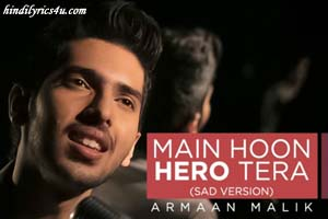 Main Hoon Hero Tera (Sad Version)