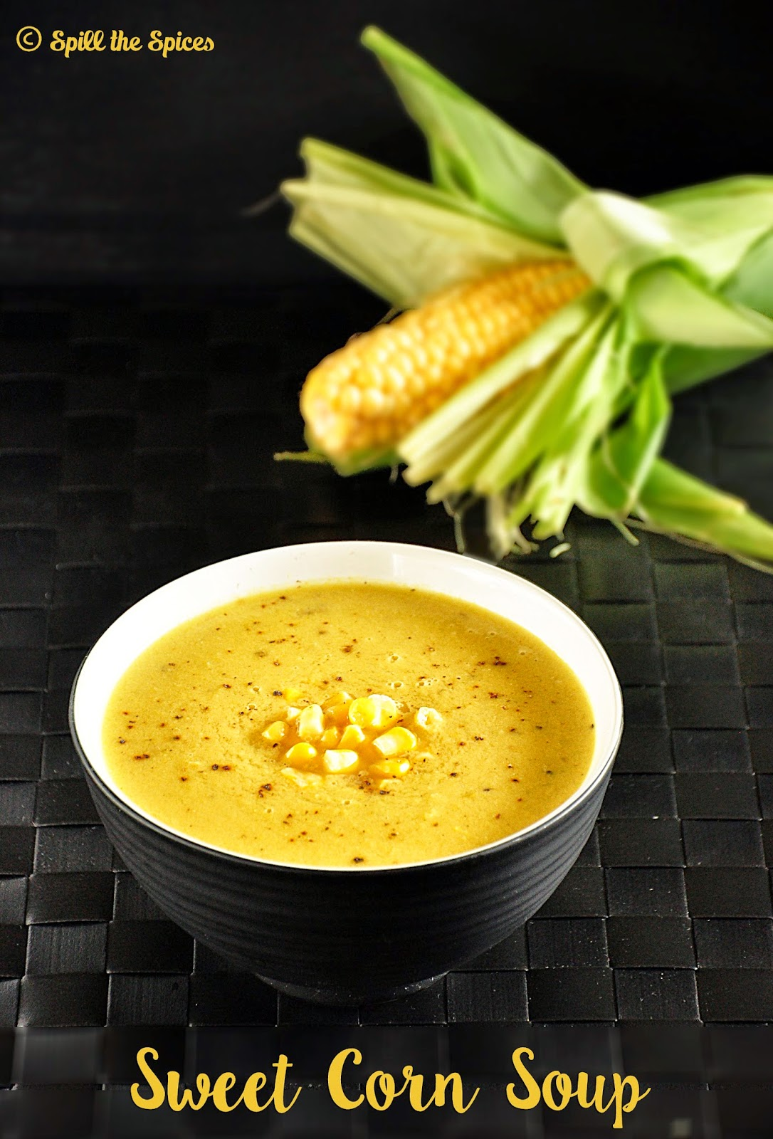 Sweet Corn Soup | Spill the Spices