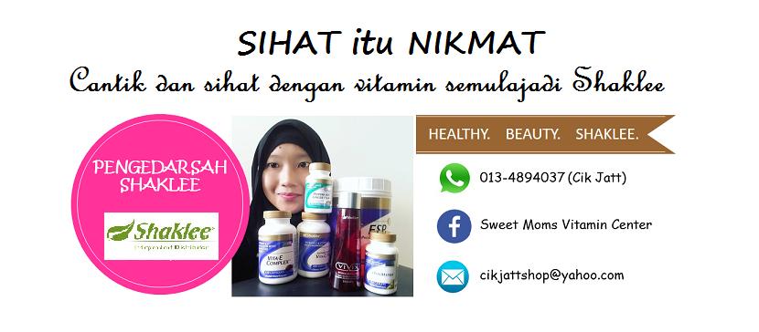 * SWEET MOMS VITAMIN :: Cantik dan Sihat dengan Vitamin Semulajadi SHAKLEE *