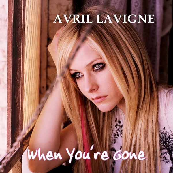 LIRIK LAGU WHEN YOU'RE GONE - Avril Lavigne