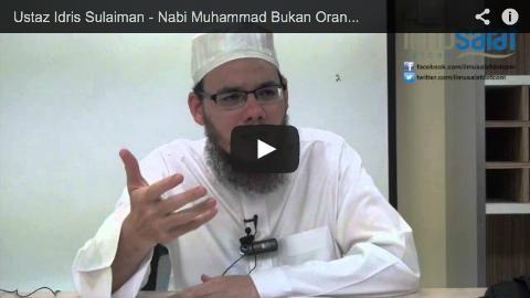 Ustaz Idris Sulaiman – Nabi Muhammad Bukan Orang Gila
