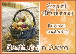 http://beatitudiniculinarie.blogspot.it/2013/09/sapori-dautunno-il-mio-nuovo-contest.html