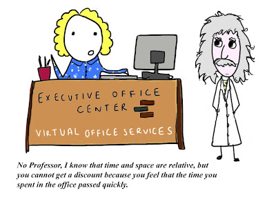 Einstein changed the way we look at time and space; virtual office services changed the way we look at time and space, too.