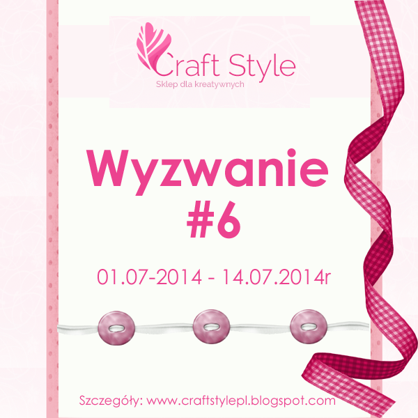 http://craftstylepl.blogspot.com/2014/07/wyzwanie-6.html