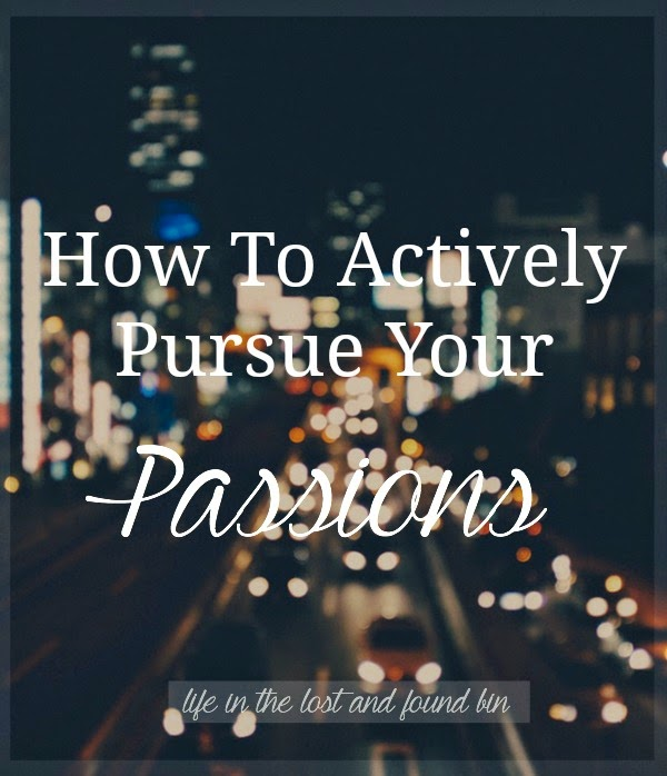 How to Actively Pursue Your Passions