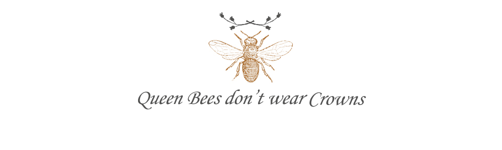 queen bees don't wear crowns
