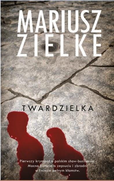 """""""Twardzielka"""" – Mariusz Zielke"""