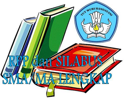 ... RPP dan Silabus SMA Lengkap Kelas X, XI, dan XII Semester 1 dan 2