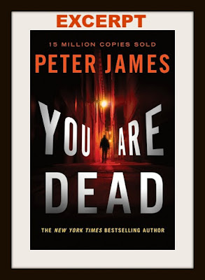 EXCERPT, You Are Dead by Peter James, thriller, Bea's Book Nook