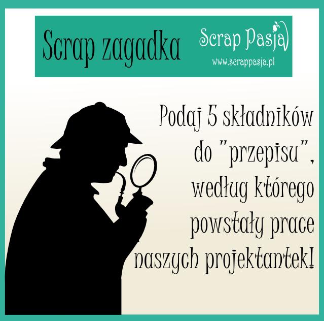 http://sklep-scrappasja.blogspot.com/2014/06/zostan-detektywem-miesiaca-konkurs-w.html