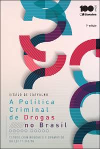 A Política Criminal de Drogas no Brasil