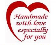 Hand Made With Love Especially for You