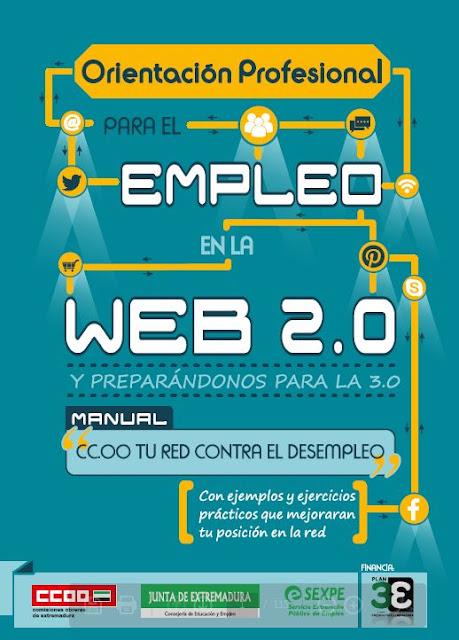 http://www.extremadura.ccoo.es/comunes/recursos/10/2150832-Manual_de_Orientacion_Profesional_para_el_empleo_web_2.0.pdf