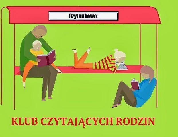 """Klub Czytających Rodzin """"Przystanek Czytankowo"""""""