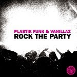 Plastik Funk & Vanillaz - Rock The Party